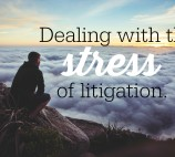 Dealing With the Stress of Litigation
